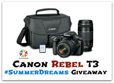 Enter to Win a Canon EOS Rebel T3 DSLR Camera and Lenses SummerDreams Event Ends April 30 2014
