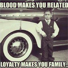 Loyalty makes you Familia