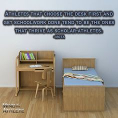 Athletes that choose the desk first and get schoolwork done tend to be the ones that thrice as scholar athletes.