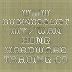 www.businesslist.my/wan-hong-hardware-trading-co