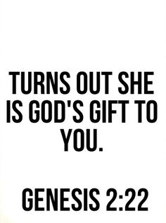 I have never thought about this before. But really ladies, God created women so men would not be alone. We literally are His gift to men. I love it :)