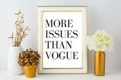 """Instant Download Printable Art Bedroom Decor Fashion Prints Quote Prints Chanel Print Home Decor Typography Print Typography Wall art """"More Issues Than Vogue"""" Perfect for the everyday Fashionista."""