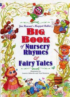 Muppet Babies Big Book Of Nursery Rhymes & Fairy Tales by Golden Books, http://www.amazon.com/dp/0307167526/ref=cm_sw_r_pi_dp_mbn1qb008YXNN/178-6201090-2289227