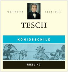 Langenlonsheimer Königsschild Riesling, Weingut Tesch, Nahe   GERMANY, http://www.weingut-tesch.de/