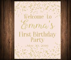 First Birthday Welcome Sign Pink & Gold by Southernskiesdesigns