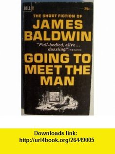 Going to Meet the Man James Baldwin ,   ,  , ASIN: B00333UHY0 , tutorials , pdf , ebook , torrent , downloads , rapidshare , filesonic , hotfile , megaupload , fileserve