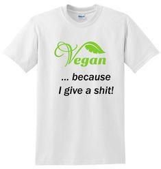 because I give a shit! T shirt Environment, Etsy Shop, Vegan, Clothing, Mens Tops, T Shirt, Women, Clothes, Tee