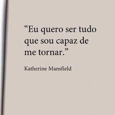 Sad Love Quotes, Book Quotes, Words Quotes, Life Quotes, Sayings, More Than Words, Some Words, Katherine Mansfield, Portuguese Quotes