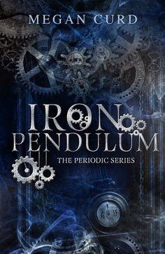 Tome Tender: Iron Pendulum by Megan Curd (Periodic #2)