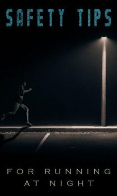 Safety Tips For Running At Night