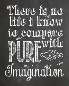 There is no life I know to compare with pure imagination. #PureImagination #WillyWonka #ChocolateFactory