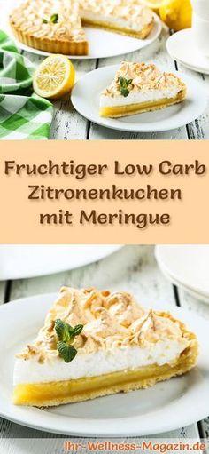 Rezept für einen fruchtigen Low Carb Zitronenkuchen mit Meringue - kohlenhydratarm, kalorienreduziert, ohne Zucker und Getreidemehl