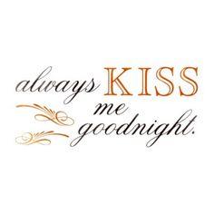 Always Kiss Me Goodnight Wall Decal | Kirkland's