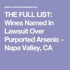 THE FULL LIST: Wines Named In Lawsuit Over Purported Arsenic - Napa Valley, CA