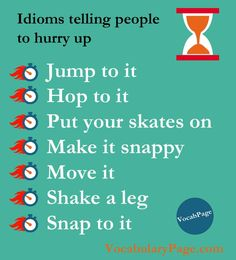 Idioms telling people to hurry up English Vocabulary Words, Learn English Words, English Phrases, Grammar And Vocabulary, English Idioms, English Lessons, English Grammar, Learning English For Kids, English Language Learning