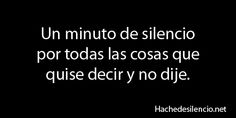 #dia a dia, un minuto de silencio por todas las cosas que quise decir y no dije