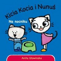 Kicia Kocia i Nunuś. Na nocniku - Anita Głowińska - Książka - Księgarnia internetowa Bonito.pl