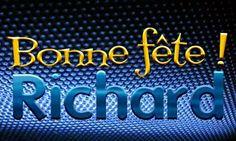 "Souhaitons ""Bonne Fête"" à Richard, Ricardo, Ricard, Richy, Rick, Ricky ---"
