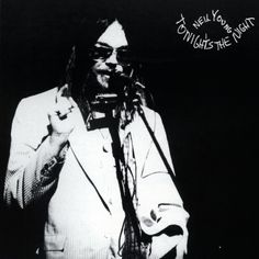 Neil Young – Tonight's The Night (1975) | PEQUENOS CLÁSSICOS PERDIDOS