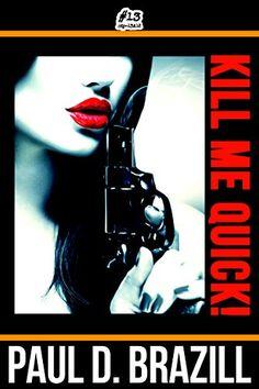 Kill Me Quick! by Paul D. Brazill http://www.amazon.com/dp/B018CJ0BFY/ref=cm_sw_r_pi_dp_qA5uwb0DB8HDX