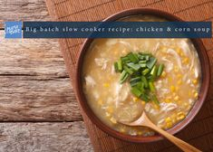 Chicken & Corn Soup: Big Batch! Slow Cooker Recipe - MamaBake