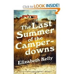 The Last Summer of the Camperdowns: A Novel: Elizabeth Kelly: 9780871403407: Amazon.com: Books