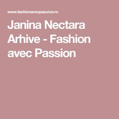 Janina Nectara Arhive - Fashion avec Passion