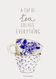I need this 'mantra' tattooed on me haha (I think most people who know me, also know this to be true in my case). Seriously, a good strong cuppa solves it all - take the whole damn teapot with you to meetings, funerals, events you really don't want to be at etc. If my cuppa is piping hot and in my hands, I'll be able to sit or think through anything, sort out any issue and put up with bs without slapping a dumbass upside the back of his/her head. A cup of tea does indeed, solve everything…