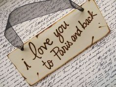 i love you to paris and back where are you ? to paris ? Paris 3, I Love Paris, Paris City, Tour Eiffel, Paris Torre Eiffel, Distressed Wood Signs, Little Paris, Beautiful Paris, Paris France