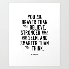 Art Print featuring You Are Braver Than You Believe Black and White Typography…
