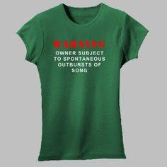 Warning Spontanious outburst of song t-shirt Songs, Tees, Music, T Shirt, Women, Fashion, T Shirts, Tee, Moda