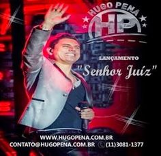Hugo Pena está de volta e lança nova música 'Senhor Juiz' ~ MT sertanejos - O Seu site da Música sertaneja!