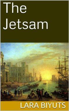 The Jetsam by Lara Biyuts, http://www.amazon.com/dp/B003F24J48/ref=cm_sw_r_pi_dp_T3Ulsb1MJD9XY