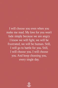 I will Choose You Even When You Make Me Mad