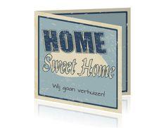 Home sweet home een mooie verhuiskaart. Welkom thuis!