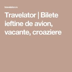 Travelator | Bilete ieftine de avion, vacante, croaziere