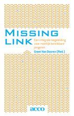 Van Dooren,Greet. Missing link: een integrale begeleiding voor moeilijk bereikbare jongeren. Plaats: 364.62 VAND