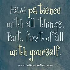 Discover and share Mom S Quotes On Patience. Explore our collection of motivational and famous quotes by authors you know and love. One Word Quotes, Some Quotes, Quotes To Live By, Patience Quotes, Impatience, Some Words, Encouragement Quotes, Quotable Quotes, Favorite Quotes