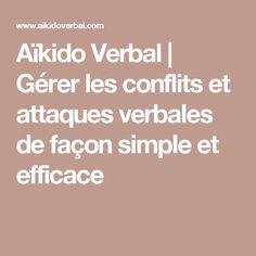 Aïkido Verbal | Gérer les conflits et attaques verbales de façon simple et efficace