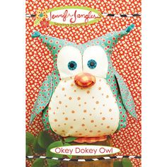 Okey Dokey Owl Softie by Jennifer Jangles