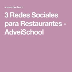 3 Redes Sociales para Restaurantes - AdveiSchool