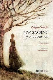Kew Gardens y otros cuentos, de Virginia Woolf  Una reseña de Susana Hernández http://www.librosyliteratura.es/kew-gardens-y-otros-cuentos… Volver a Virginia Woolf es como volver a casa. Es saber que llega el momento del sillón, del libro, de las palabras escritas en soledad para leerse en soledad, la soledad que nos lleva a...