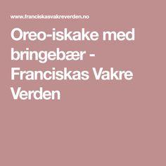 Oreo-iskake med bringebær - Franciskas Vakre Verden Oreos, Food And Drink, Baking, Desserts, Tailgate Desserts, Deserts, Bakken, Postres, Dessert
