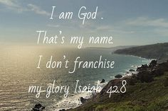 I am God . That's my name. I don't franchise my glory, don't endorse the no-god idols.  Isa.42.5-9.msg   So what does 'Glory' mean to you?  #significance#wholeness #mentalhealth#value#spiritualpractices#spiritual #spiritualformation#todaysdevo #todaysfocus #focus #insight #turningthepage #hope #feelings #purpose #thinking #glory