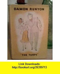 The Turps Damon RUNYON ,   ,  , ASIN: B0000CI2M0 , tutorials , pdf , ebook , torrent , downloads , rapidshare , filesonic , hotfile , megaupload , fileserve