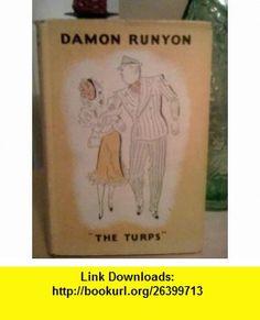 The Turps Damon RUNYON ,   ,  , ASIN: B0000CI2M0 , tutorials , pdf , ebook , torrent , downloads , rapidshare , filesonic , hotfile , megaupload , fileserve