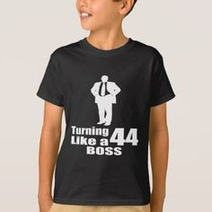 #Turning 44 Like A Boss T-Shirt - #cool #kids #shirts #child #children #toddler #toddlers #kidsfashion