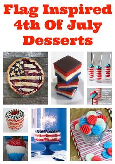 7 Flag Inspired July 4th Desserts: Patriotic Sweets For Independence Day