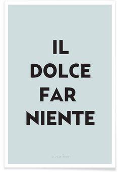 Il dolce far niente als Premium Poster von The Wall Shop   JUNIQE  https://www.juniqe.de/il-dolce-far-niente-premium-poster-portrait-709514.html