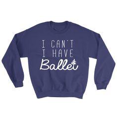Belle 'I HAVE BALLET' Crewneck